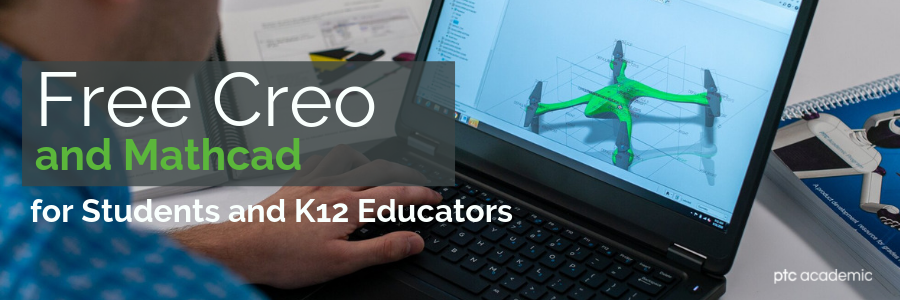 Find Free Creo and PTC Mathcad for students and K12 Educators