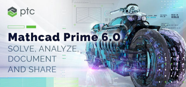 PTC Mathcad Prime 6.0 Brings Engineering Calculations to Life