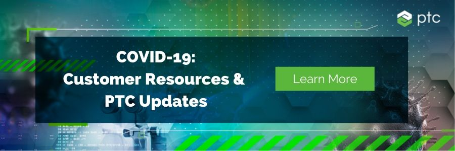 COVID =-19 customer resources and PTC updates