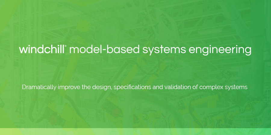windchill-dramatically-improve-design-specifications-validation-complex-systems