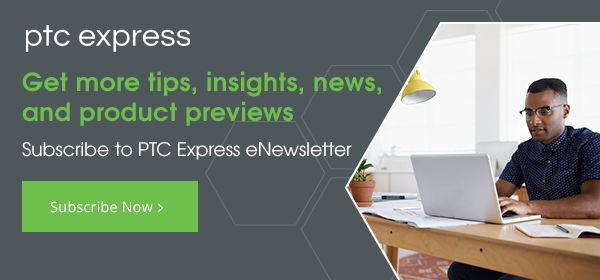 Subscribe to PTC Express eNewsletter