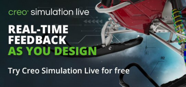 Get real-time Feedback as You Design. Try Creo Simulation Live Free