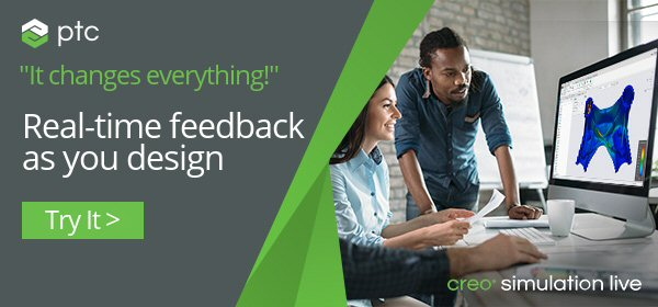 Try Creo Simulation Live, real-time feedback as you design