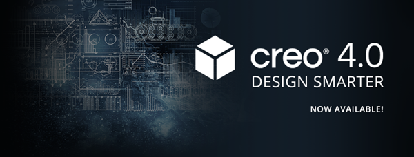 Learn more about Creo 4 and download today