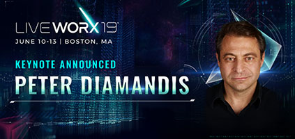 XPRIZE Founder Peter Diamandis to Keynote LiveWorx, the Definitive Conference for Digital Transformation