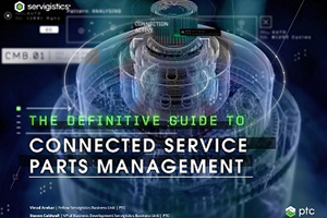 The Definitive Guide to Connected Service Parts Management