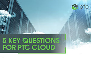 5 Key Questions for PTC Cloud eBook