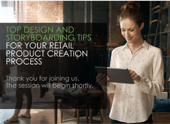Retail Webcast Top Design and Storyboarding Tips for your Retail Product Creation Process