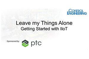 Webcast: Leave my Things Alone – Getting Started with IIoT