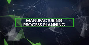 Manufacturing Process Planning